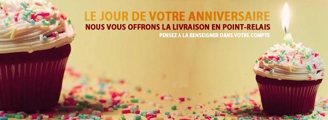 Livraison en Point-relais offert pour votre anniversaire